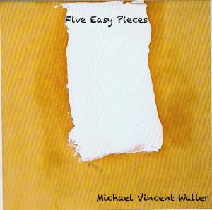Michael Vincent Waller - Five Easy Pieces - cover